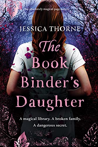 The Bookbinder's Daughter: An absolutely magical and gripping page-turner by [Jessica Thorne]