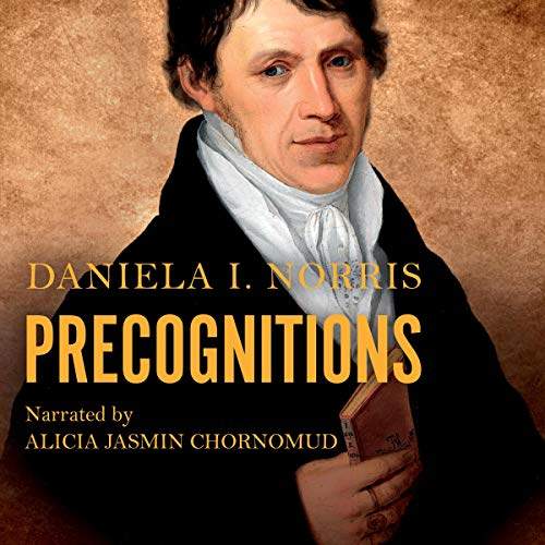 Precognitions Audiobook By Daniela I Norris cover art