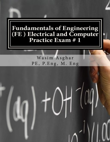 Fundamentals of Engineering (FE) Electrical and Computer - Practice Exam # 1: Full length practice e