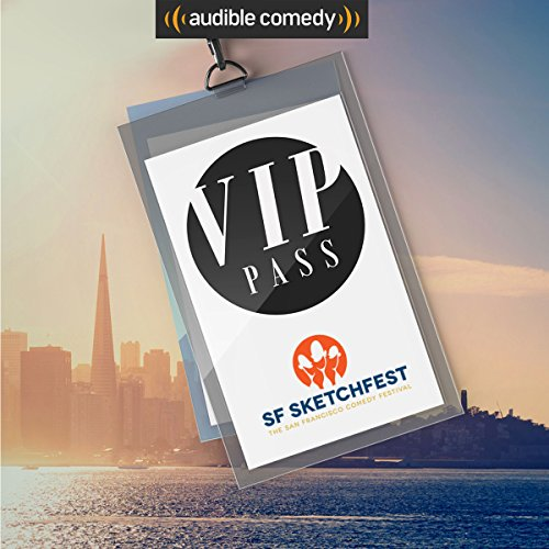 VIP Pass: SF Sketchfest audiobook cover art