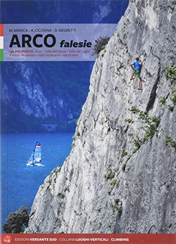 Falesie di Arco valle del Sarca. Trento. Valli Giudicarie. Dolomiti del Brenta