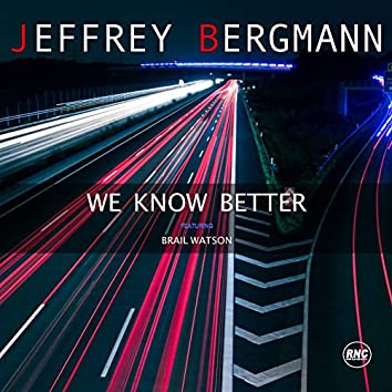 We Know Better (feat. Brail Watson)