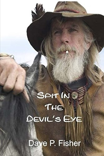 Book: Spit In The Devil's Eye by Dave P. Fisher