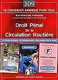 Droit pénal de la circulation routière: Le guide pratique et indispensable des usagers...
