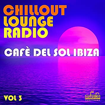 Chillout Lounge Radio, Vol. 3 (Cafè del Sol Ibiza)