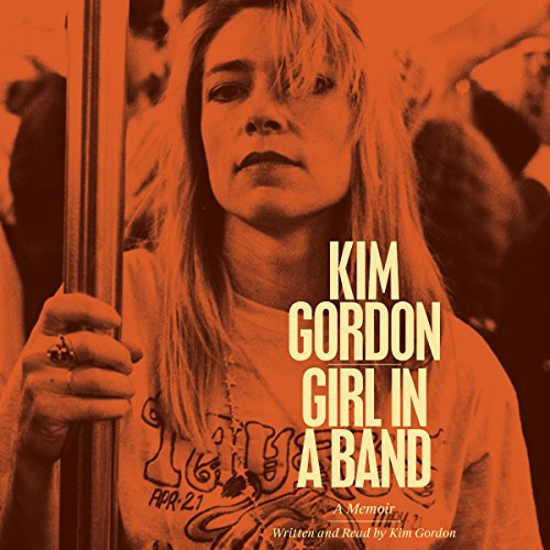 Girl in a Band Audiobook By Kim Gordon cover art