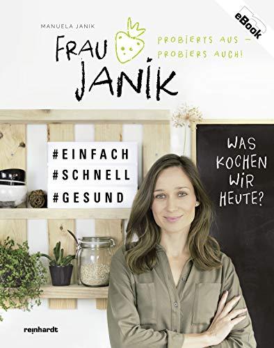 Frau Janik probierts aus – probiers auch: Was kochen wir heute?