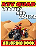 ATV QUAD FOR KIDS AND ADULTS COLORING BOOK: ATV QUAD COLORING BOOK FOR KIDS AND ADULTS: Coloring...