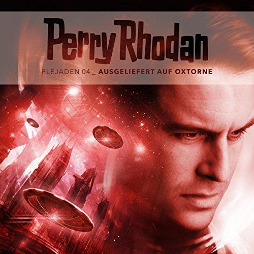 Ausgeliefert auf Oxtorne (Perry Rhodan - Plejaden 4) Titelbild