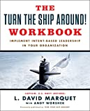 The Turn The Ship Around! Workbook: Implement Intent-Based Leadership In Your Organisation: Implement Intent-Based Leadership In Your Organization