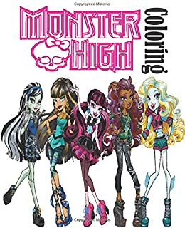 Monster High Coloring: Cute monster high colouring book for kids girls and boys, pretty coloring book for Monster High caracters, amazing monster high coloring book, monster high coloring sheets