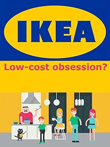 IKEA The Low-Cost Obsession?