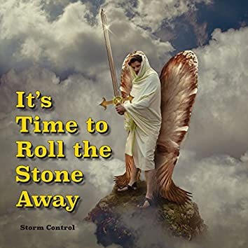 It's Time to Roll the Stone Away (feat. Gene Rabbai)