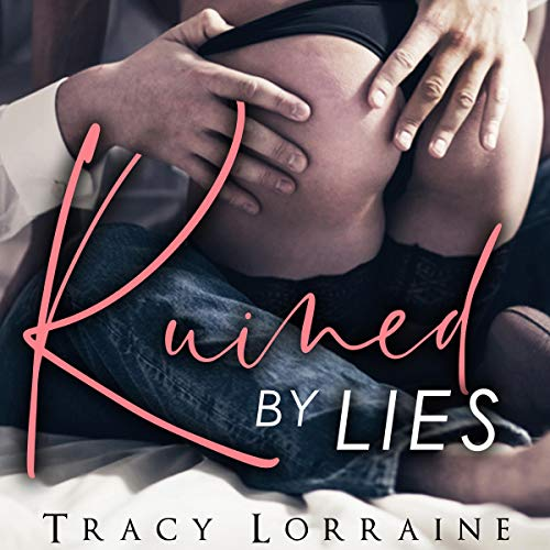 Ruined by Lies: A Single Dad Small Town Romance audiobook cover art