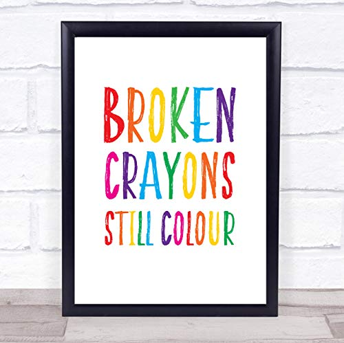 Broken Crayons Still Colour Rainbow Quote Typogrophy Wall Art Print