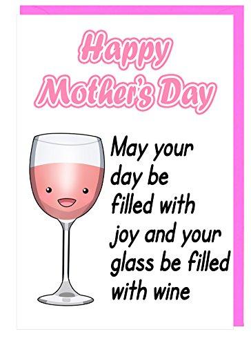 Humour Grappige Mama Wijndrinker Moederdag Wenskaart - Moge Uw Dag worden gevuld met Vreugde en Uw Glas Gevuld met Wijn (Rose Wijnglas)