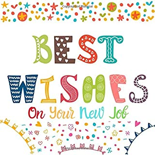 Best Wishes On Your New Job: Guest Book, Keepsake Message Memory Book For Colleagues Family And Friends Register To Write Sign In, With Gift Log & ... Wishes And Advice (Occasions Guest Books)