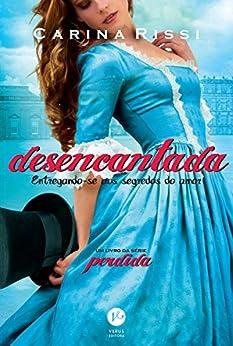 Desencantada – Perdida – vol. 5 (Portuguese Edition) by [Carina Rissi]