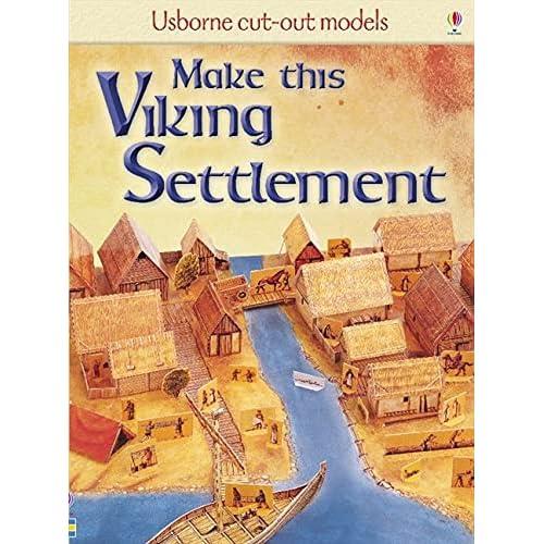 Make This Viking Settlement (Usborne Cut-out Models)