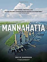 [( Mannahatta: A Natural History of New York City )] [by: Eric W. Sanderson] [May-2013]