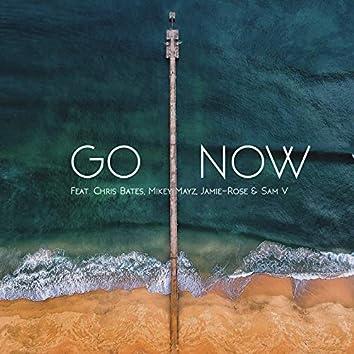Go Now (feat. Chris Bates, Mikey Mayz, Jamie-Rose, Sam V)