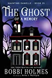 The Ghost of a Memory (Haunting Danielle)