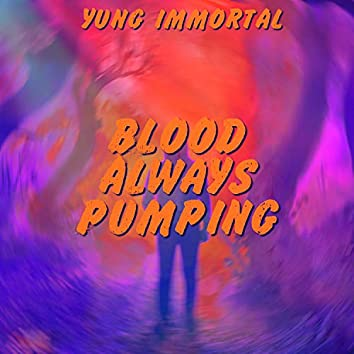 Blood Always Pumping (Demo)