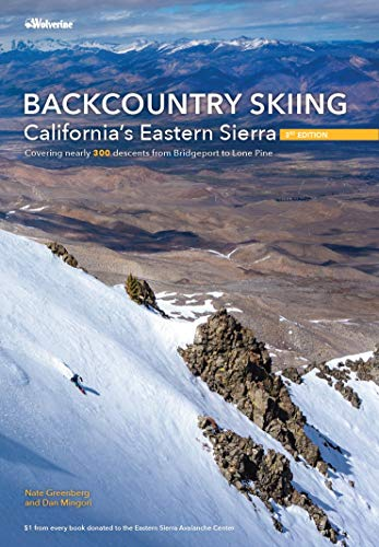 Compare Textbook Prices for Backcountry Skiing California's Eastern Sierra 3rd Edition ISBN 9781938393334 by Nate Greenberg,Dan Mingori