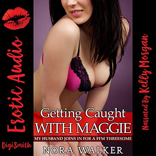 Getting Caught with Maggie audiobook cover art