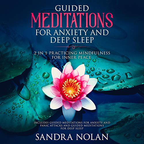 Guided Meditations for Anxiety and Deep Sleep: 2 in 1 Practicing Mindfulness for Inner Peace cover art