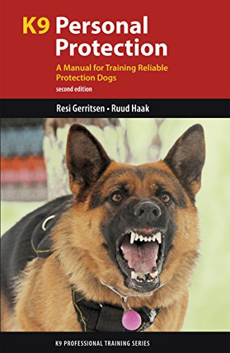 K9 Personal Protection: A Manual for Training Reliable Protection Dogs (K9 Professional Training Series) (English Edition)
