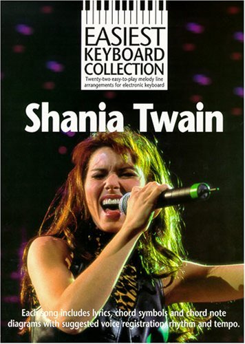 Shania Twain: Easiest Keyboard Collection by Shania Twain (2000-05-29)