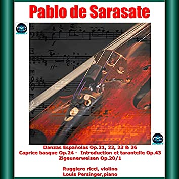 Saratase: Danzas Españolas Op.21, 22, 23 & 26 - Caprice basque Op.24 - Introduction et tarantelle Op.43 - Zigeunerweisen Op.20/1