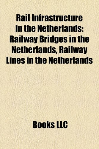 Rail Infrastructure in the Netherlands: Railway Bridges in the Netherlands, Railway Lines in the Netherlands