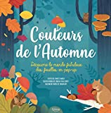 Couleurs de l'automne (coll. livre pop-up): Découvre le monde fabuleux des feuilles en pop-up