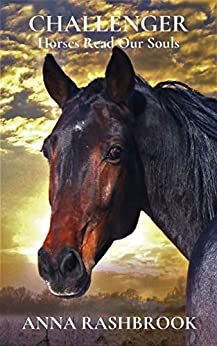 CHALLENGER (Horses and Souls Book 1) by [Anna Rashbrook]