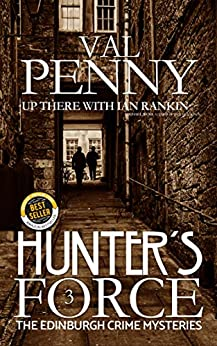 Hunter's Force (The Edinburgh Crime Mysteries #3) by [Val Penny]