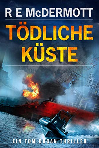 Tödliche Küste: Ein Tom Dugan Thriller (Tom Dugan Serie)