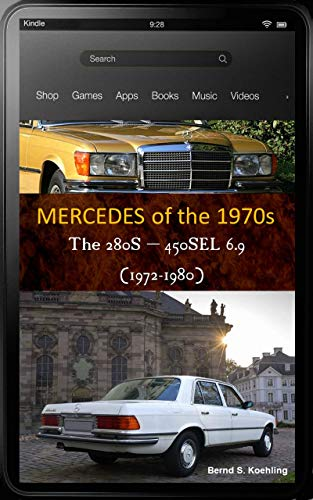 Mercedes-Benz, The 1970s, W116: From the 280S to the 450SEL 6.9 and Tuners (English Edition)