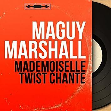Mademoiselle Twist chante (feat. The Drivers) [Mono Version]