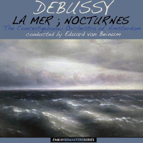 Debussy: La Mer & Nocturnes (Remastered)