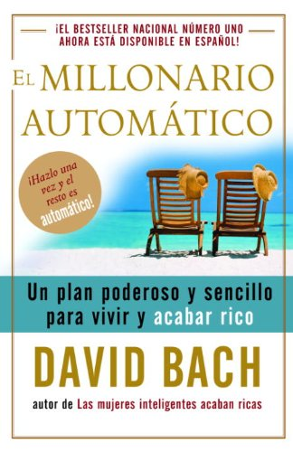 Amazon Com El Millonario Automatico Un Plan Poderoso Y Sencillo Para Vivir Y Acabar Rico Spanish Edition Ebook Bach David Kindle Store