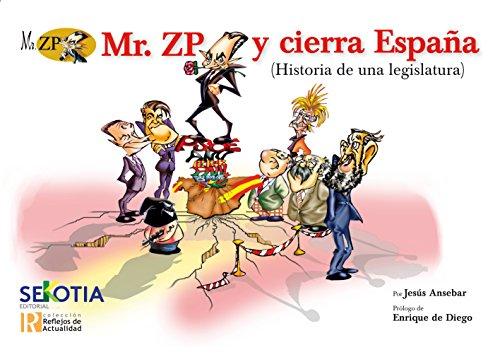 Mr.ZP y cierra España: Historia de una legislatura