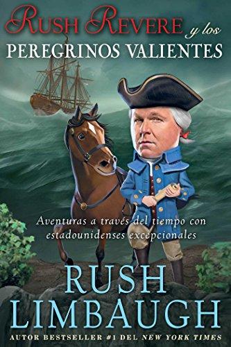 Download Rush Revere y los peregrinos valientes: Aventuras a través del tiempo con estadounidenses excepcionales (Spanish Edition) B00S2SU5UC