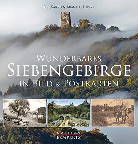Wunderbares Siebengebirge: In Bild und Postkarten