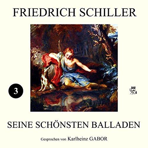 Friedich Schiller - Seine schönsten Balladen 3 Titelbild