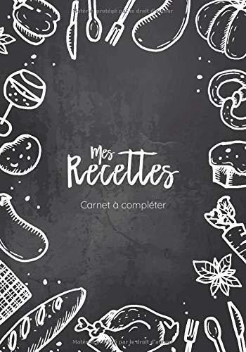 Mes Recettes | Carnet à compléter: Cahier pour 100 recettes, 18x25cm, noir ardoise & blanc