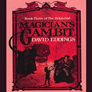 Magician's Gambit     The Belgariad, Book 3              By:                                                                                                                                 David Eddings                               Narrated by:                                                                                                                                 Cameron Beierle                      Length: 11 hrs and 33 mins     502 ratings     Overall 4.6