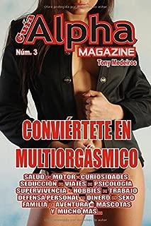 CONVIÉRTETE EN MULTIORGÁSMICO: LA REVISTA PARA HOMBRES EN FORMA DE LIBRO (GUÍA ALPHA MAGAZINE) (Spanish Edition)