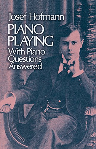 Piano Playing - With Piano Questions Answered: Noten, Lehrmaterial für Klavier (Dover Books on Music)